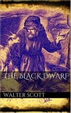 The Black Dwarf ebook by Walter Scott