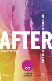 After. Almas perdidas (Serie After 3) eBook by Anna Todd, Traducciones Imposibles, S. L.