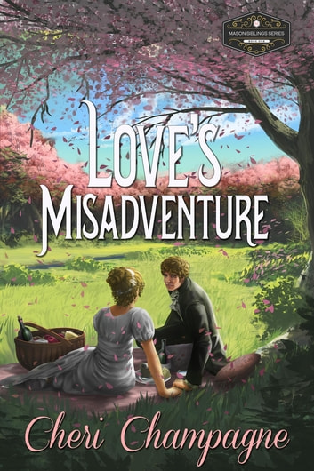 Love's Misadventure - The Mason Siblings Series ebook by Cheri Champagne