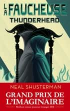 La Faucheuse, Tome 2 : Thunderhead ebook by Neal SHUSTERMAN, Stéphanie LEIGNIEL