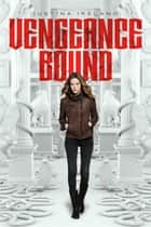 Vengeance Bound ebook by Justina Ireland