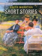 Short Stories ebook by Edith Wharton