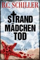 Strandmädchentod - Thriller eBook by B.C. Schiller