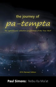 The journey of pa-tempta: The supreme and collective consciousness of the True-SELF ebook by Simons, Paul