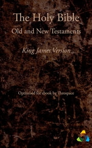 The Holy Bible, King James Version (1769) - Adapted for ebook by Theospace ebook by James I,Theospace