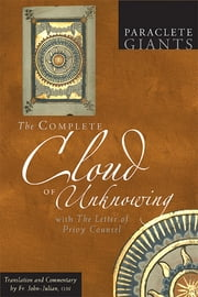 The Complete Cloud of Unknowing - with the Letter of Privy Counsel ebook by Fr. John Julian OJN