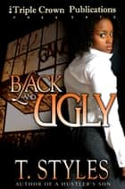 Black & Ugly ebook by T. Styles