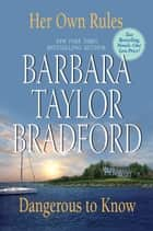 Her Own Rules/Dangerous to Know ebook by Barbara Taylor Bradford