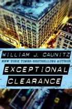 Exceptional Clearance ebook by William Caunitz