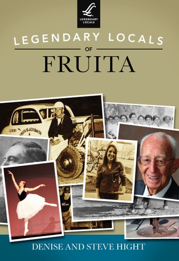 Legendary Locals of Fruita ebook by Denise Hight,Steve Hight