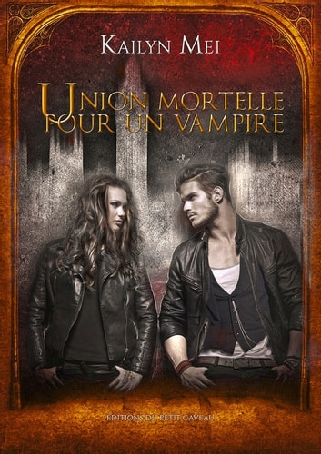 Union mortelle pour un vampire - Andrew Weiss - T1 ebook by Kailyn Mei