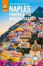 The Rough Guide to Naples, Pompeii and the Amalfi Coast ebook by Rough Guides