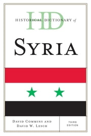 Historical Dictionary of Syria ebook by David Commins,David W. Lesch