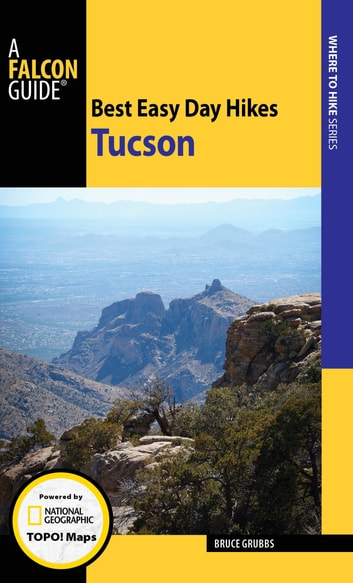 Best Easy Day Hikes Tucson ebook by Bruce Grubbs