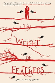The Weight of Feathers ebook by Anna-Marie McLemore