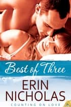 Best of Three ebook by Erin Nicholas