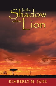 In the Shadow of the Lion ebook by Kimberly M. Jane