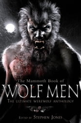 The Mammoth Book of Wolf Men ebook by Stephen Jones
