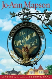 The Owl & Moon Cafe - A Novel ebook by Jo-Ann Mapson
