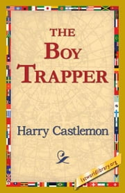 The Boy Trapper ebook by Castlemon, Harry