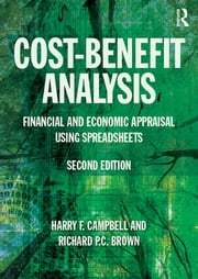 Cost-Benefit Analysis - Financial And Economic Appraisal Using Spreadsheets ebook by Harry F. Campbell,Richard P.C. Brown