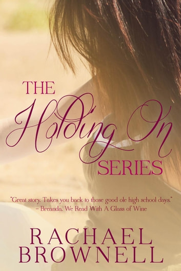 The Holding On Series ebook by Rachael Brownell