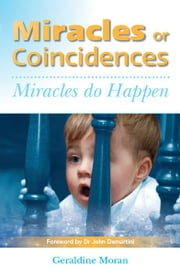 Miracles or Coincidences - Miracles do Happen ebook by Geraldine Moran