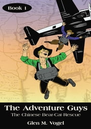 The Adventure Guys - The Chinese Bear-Cat Rescue ebook by Glen M. Vogel