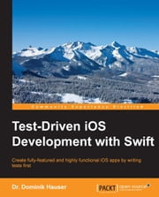 Test-Driven iOS Development with Swift ebook by Dr. Dominik Hauser
