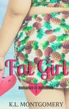 Fat Girl - Romance in Rehoboth, #1 ebook by K.L. Montgomery