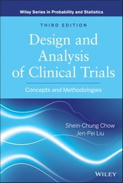 Design and Analysis of Clinical Trials - Concepts and Methodologies ebook by Shein-Chung Chow,Jen-Pei Liu