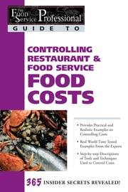 The Food Service Professional Guide to Controlling Restaurant & Food Service Food Costs ebook by Douglas Robert Brown