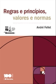 Regras e princípios, valores e normas ebook by André Fellet