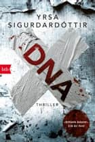 DNA - Thriller ebook by Anika Wolff, Yrsa Sigurdardóttir