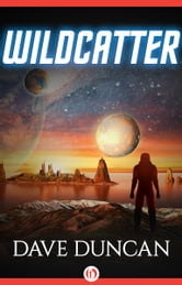 Wildcatter ebook by Dave Duncan