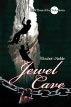 Jewel Cave ebook by Elizabeth Noble