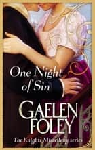 One Night Of Sin - Number 6 in series ebook by Gaelen Foley