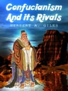 Confucianism And Its Rivals ebook by Herbert A. Giles