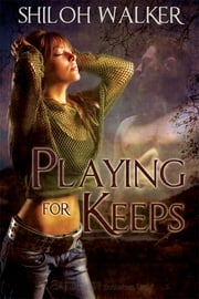 Playing for Keeps ebook by Shiloh Walker