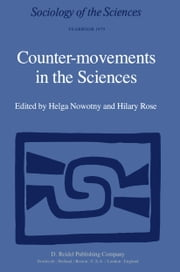 Counter-Movements in the Sciences - The Sociology of the Alternatives to Big Science ebook by H. Nowotny,H. Rose