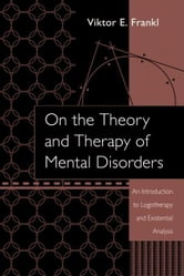 On the Theory and Therapy of Mental Disorders ebook by Frankl, Viktor E.
