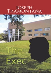 The Exec ebook by Joseph Tramontana