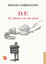D.F. 52 obras en un acto ebook by Emilio Carballido