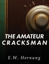 The Amateur Cracksman ebook by E.W. Hornung