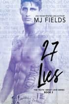 27 Lies - Luke's story ebook by MJ Fields