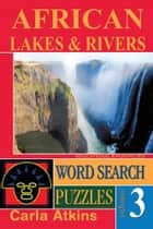 African Lakes and Rivers ebook by Carla Atkins