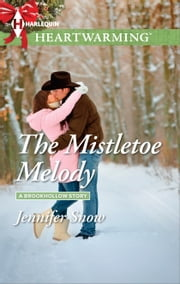The Mistletoe Melody ebook by Jennifer Snow