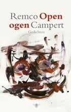 Open ogen - gedichten ebook by Remco Campert