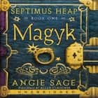 Septimus Heap, Book One: Magyk audiobook by Angie Sage