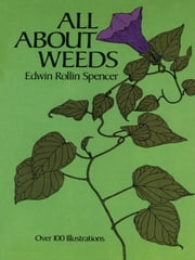 All About Weeds ebook by Edwin R. Spencer